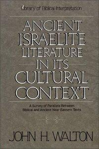 Ancient Israelite Literature in Cultural Context