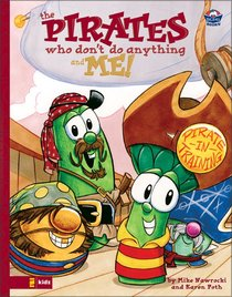 The Pirates Who Dont Do Anything and Me! (Veggie Tales (Veggietales) Series)