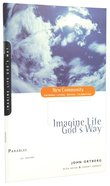 Parables - Imagine Life God's Way (New Community Study Series) Paperback