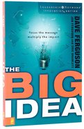 The Big Idea (Leadership Network Innovation Series) Paperback