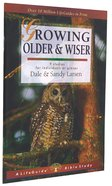 Growing Older & Wiser (Lifeguide Bible Study Series) Paperback