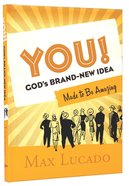 You! God's Brand New Idea Hardback
