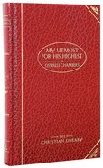 My Utmost For His Highest (Deluxe Christian Classics Series) Hardback