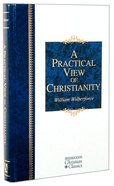 A Practical View of Christianity (Hendrickson Christian Classics Series) Hardback