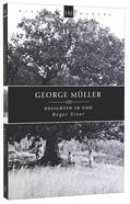 History Makers: George Muller Delighted in God (Historymakers Series) Paperback