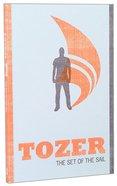 Set of the Sail (Tozer Classics Series) Paperback