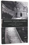 History Makers: Hudson Taylor & Maria (Historymakers Series) Paperback