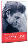 The Gospel Music of Johnny Cash: A Story of Faith and Redemption