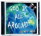 God is All Around CD