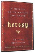 Heresy: A History of Defending the Truth Hardback