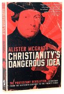 Christianity's Dangerous Idea Paperback