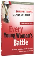 Every Young Woman's Battle (Includes Workbook) Paperback