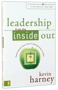 Leadership From the Inside Out (Leadership Network Innovation Series) Paperback