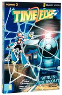 Berlin Breakout (Z Graphic Novel) (#03 in Timeflyz Series) Paperback