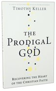 The Prodigal God Hardback