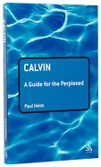Calvin (Guides For The Perplexed Series) Paperback