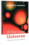 A Fine-Tuned Universe: The Quest For God in Science and Theology Hardback