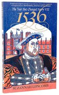 1536 - the Year That Changed Henry Viii Paperback