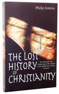 The Lost History of Christianity Paperback