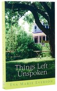 Things Left Unspoken Paperback