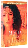 Michal (#01 in Wives Of King David Series) Paperback