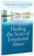Healing the Scars of Emotional Abuse Paperback