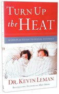 Under the Sheets: A Couple's Guide to Sexual Intimacy (Formerly Turn Up The Heat) Paperback