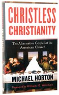Christless Christianity Hardback