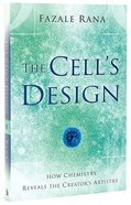 The Cell's Design: How Chemistry Reveals the Creator's Artistry Paperback