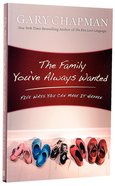 The Family You've Always Wanted Paperback