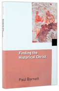 Finding the Historical Christ (#03 in After Jesus Series)