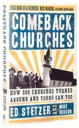 Comeback Churches: How 300 Churches Turned Around and Yours Can Too Hardback