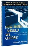 How Then Should We Choose? Paperback