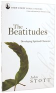 The Jsbs Beatitudes (John Stott Bible Studies Series)