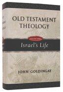 Israel's Life (#03 in Old Testament Theology Series) Hardback