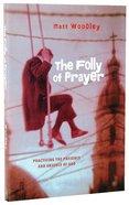 The Folly of Prayer Paperback