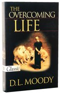 The Overcoming Life (Pure Gold Classics Series) Paperback