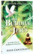 From Buddha to Jesus