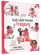 God's Little Princess Treasury (Gigi, God's Little Princess Series) Hardback