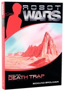Death Trap (#01 in Robot Wars Series) Paperback
