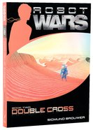 Double Cross (#02 in Robot Wars Series) Paperback