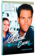 Critical Care (#01 in Mercy Hospital Series) Paperback