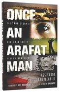 Once An Arafat Man Paperback