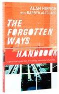 The Forgotten Ways Handbook Paperback