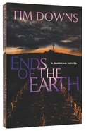 Ends of the Earth (Bugman Novel Series)