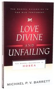 Love Divine and Unfailing (Gospel According To The Old Testament Series) Paperback