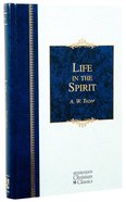 Life in the Spirit (Hendrickson Christian Classics Series) Hardback