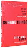 Do Hard Things Hardback