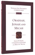 Obadiah, Jonah, and Micah (Re-Formatted) (Tyndale Old Testament Commentary Re-issued/revised Series) Pb Large Format