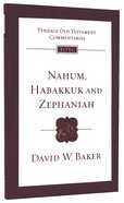 Nahum, Habakkuk and Zephaniah (Re-Formatted) (Tyndale Old Testament Commentary Re-issued/revised Series)